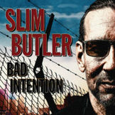 SLIM BUTLER: Bad Intention