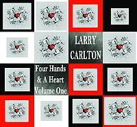 CARLTON, Larry: Four Hands & A Heart Volume One