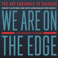 ART ENSEMBLE OF CHICAGO: We Are On The Edge (2CD)