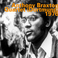 BRAXTON, Anthony Quartet: Dortmund 1976