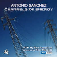 SANCHEZ, Antonio: Channels Of Energy (2CD)