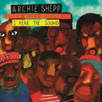 SHEPP, Archie & Attica Blues Orchestra: I Hear The Sound