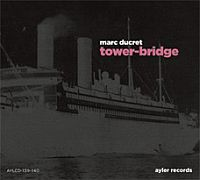 DUCRET, Marc: Tower-Bridge (2CD)