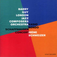GUY, Barry / London Jazz Composers Orchestra / Irène Schweizer: Radio Rondo