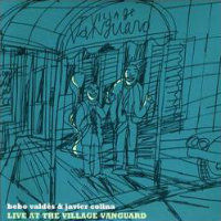 VALDÉS, Bebo & Javier Colina: Live At The Village Vanguard