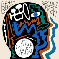 BERGER, Bengt & Beches Brew: Gothenburg
