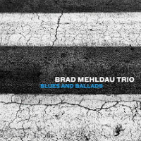 MEHLDAU, Brad Trio: Blues And Ballads