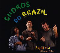 AQUARELA: Choros Do Brazil
