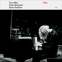 BLEY, Carla / Andy Sheppard / Steve Swallow: Trios