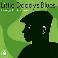 KONTRAFOURIS, George: Little Daddy's Blues