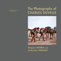 The Photographs Of Charles Duvelle – Disques Ocora and Collection Prophet (book+2CD)