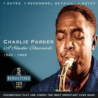 PARKER, Charlie: A Studio Chronicle 1940–1948 (5CD)