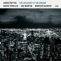 POTTER, Chris: The Dreamer Is The Dream