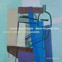 COURVOISIER, Sylvie – Mark Feldman Duo: Live At Théatre Vidy-Lausanne