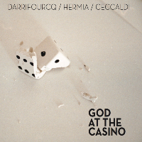 DARRIFOURCQ / HERMIA / CECCALDI: God At The Casino
