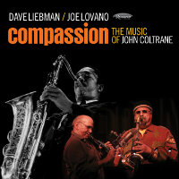 LIEBMAN, Dave / Joe Lovano: Compassion – The Music Of John Coltrane