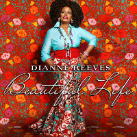 REEVES, Dianne: Beautiful Life
