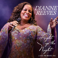 REEVES, Dianne: Light Up The Night – Live In Marciac