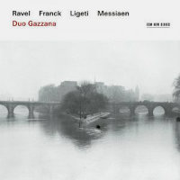 DUO GAZZANA: Ravel / Franck / Ligeti / Messiaen