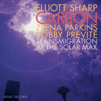 SHARP, Elliott: Transmigration At The Solar Max
