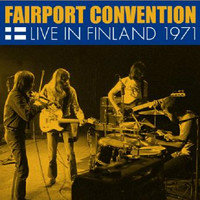 FAIRPORT CONVENTION: Live In Finland 1971