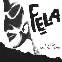 KUTI, Fela: Live in Detroit 1986 (2CD)