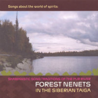 V/A: Songs About The World Spirits – Forest Nenets In The Siberian Taiga