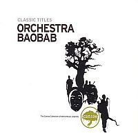 ORCHESTRA BAOBAB: Classic Titles