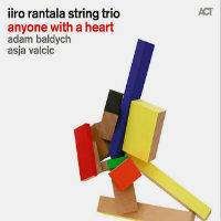 RANTALA, Iiro String Trio: Anyone With A Heart