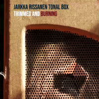 RISSANEN, Jarkka Tonal Box: Trimmed And Burning