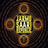 JARMO SAARI REPUBLIC: Soldiers Of Light