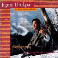 DRUKPA, Jigme: Endless Songs From Bhutan