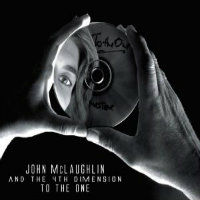 MCLAUGHLIN, John & The 4th Dimension: To The One