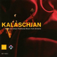 KALASCHJAN: Rural And Urban Traditional Music From Armenia