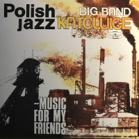 KATOWICE BIG BAND: Music For My Friends (LP)