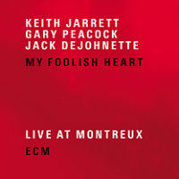 JARRETT, Keith / Gary Peacock / Jack DeJohnette: My Foolish Heart - Live At Montreux (2CD)