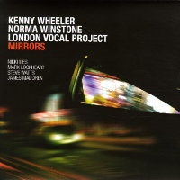 WHEELER, Kenny, Norma Winstone & London Vocal Project: Mirrors (LP)