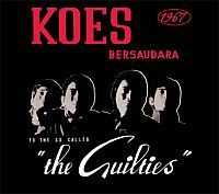"KOES BERSAUDARA: To The So Called ""The Guilties"""