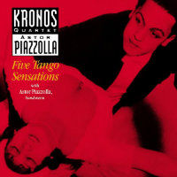 KRONOS QUARTET & Astor Piazzolla: Five Tango Sensations