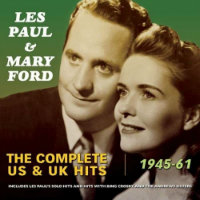PAUL, Les & Mary Ford: The Complete US & UK Hits 1945–61 (2CD)