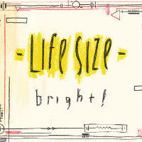 LIFE SIZE: Bright!