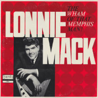 MACK, Lonnie: The Wham Of That Memphis Man!