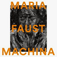 FAUST, Maria: Machina