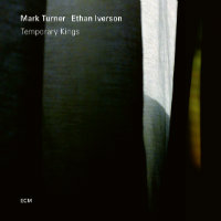 TURNER, Mark / Ethan Iverson: Temporary Kings