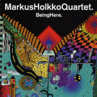 HOLKKO, Markus Quartet: Being Here