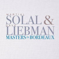 SOLAL, Martial & Dave Liebman: Masters In Bordeaux