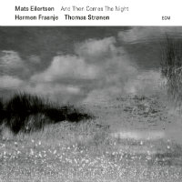 EILERTSEN, Mats: And Then Comes The Night