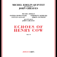 EDELIN, Michael Quintet: Echoes Of Henry Cow