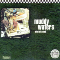 WATERS, Muddy: Electric Mud