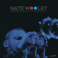 WOOLEY, Nate Quintet: (Dance To) The Early Music